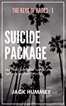SUICIDE PACKAGE: Silent Awakening of a Merciless Killer (The Keys of Hades Book 1)
