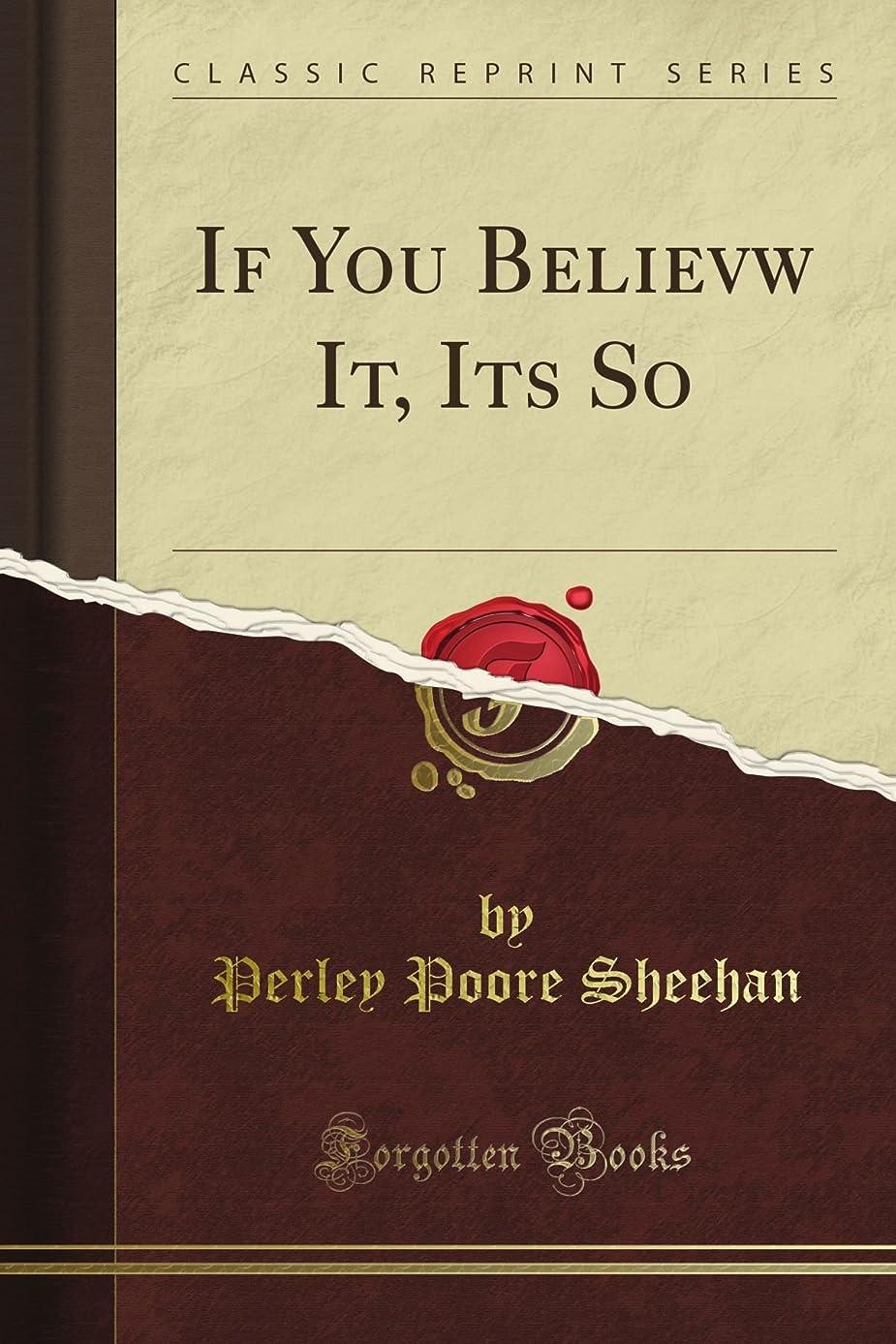 オーバードロー野ウサギ切るIf You Believw It, It's So (Classic Reprint)