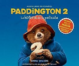 Paddington 2: La historia de la pel¡cula (The Junior Novel) (Spanish Edition)