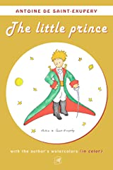 The little prince (color version, with the author's authentic watercolors) Kindle Edition