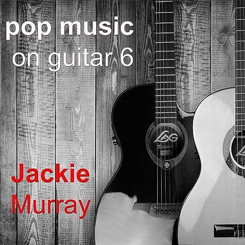Pop Music on Guitar 6 de Jackie Murray en Amazon Music - Amazon.es