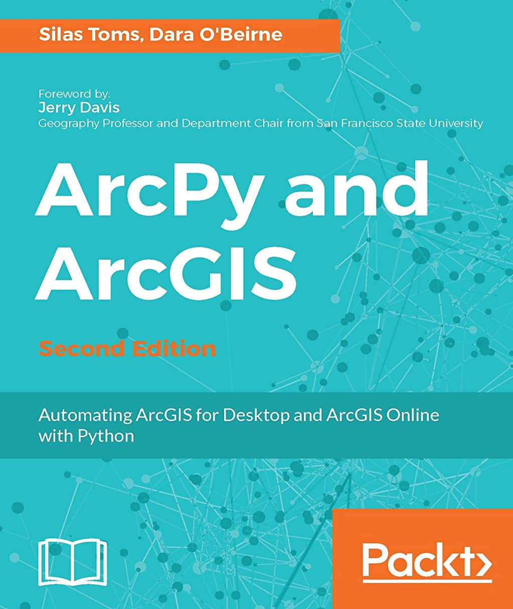 同僚アルバム入植者ArcPy and ArcGIS - Second Edition: Automating ArcGIS for Desktop and ArcGIS Online with Python (English Edition)