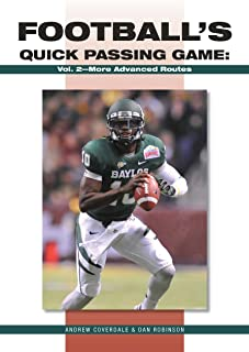 Footballs Quick Passing Game: More Advanced Routes (The Art & Science of Coaching Series)
