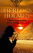 Sherlock Holmes - O Mistério Da Tumba Envenenada (Portuguese Edition)