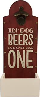 Boston Warehouse Beer Popper and Cap Catcher, In Dog Beers I've Had Only One, Wall Mounted