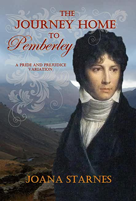 The Journey Home To Pemberley: A Pride and Prejudice Variation (English Edition)