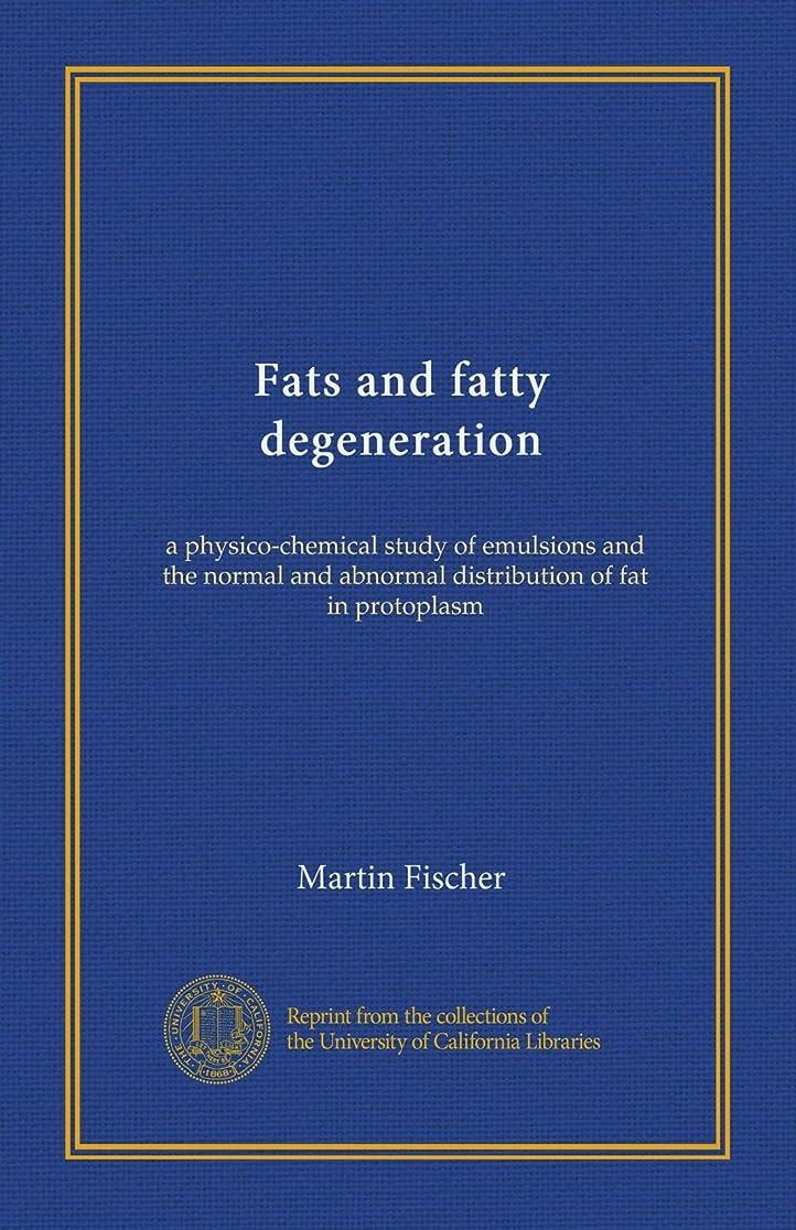 しっとり時間アームストロングFats and fatty degeneration: a physico-chemical study of emulsions and the normal and abnormal distribution of fat in protoplasm