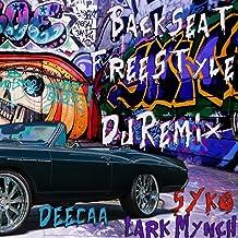 Back Seat Freestyle (feat. Lark Mynch, Deecaa) [DJ Remix] [Explicit]