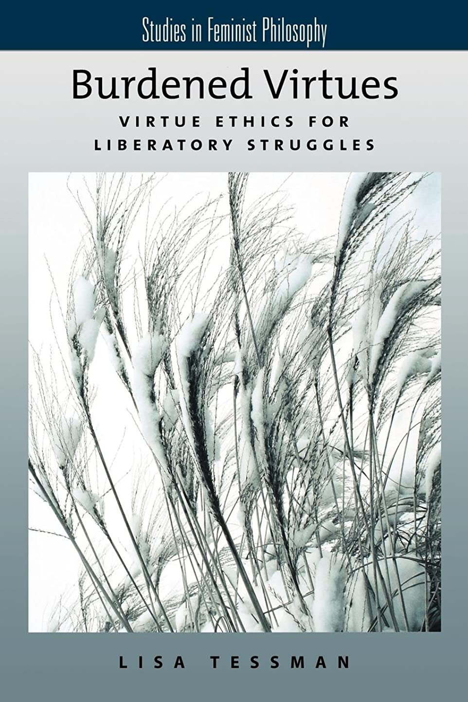 ぼんやりしたあえて罪Burdened Virtues: Virtue Ethics for Liberatory Struggles (Studies in Feminist Philosophy)