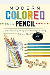 Modern Colored Pencil: A playful and contemporary exploration of colored pencil drawing - Includes 75+ Projects and Techniques (Modern Series) Kindle Edition