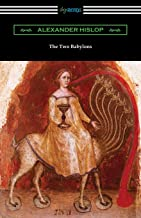 Best alexander hislop the two babylons Reviews