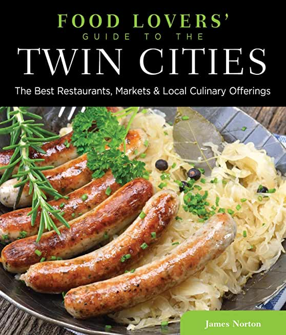 Food Lovers' Guide to® the Twin Cities: The Best Restaurants, Markets & Local Culinary Offerings (Food Lovers' Series) (English Edition)