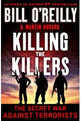 Killing the Killers: The Secret War Against Terrorists (Bill O'Reilly's Killing Series) Kindle Edition