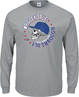 Smack Apparel Chicago Baseball Fans. Wrigley True 'Til The Day I'm Through Grey T-Shirt Or Tank (Sm-5X)