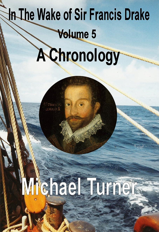 配管工恐竜破産In The Wake of Sir Francis Drake, Volume 5, A Chronology (English Edition)