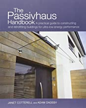 The Passivhaus Handbook: A Practical Guide to Constructing and Retrofitting Buildings for Ultra-Low Energy Performance (Sustainable Building)