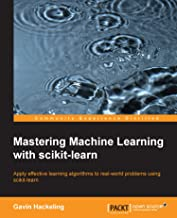 Mastering Machine Learning with scikit-learn (English Edition)