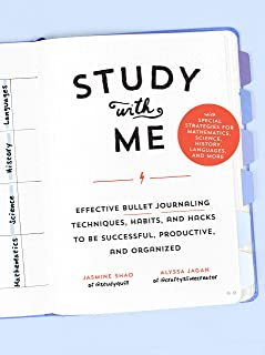 Study with Me: Effective Bullet Journaling Techniques, Habits, and Hacks To Be Successful, Productive, and Organized-With Special Strategies for Mathematics, Science, History, Languages, and More