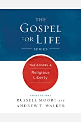 The Gospel & Religious Liberty (Gospel For Life) Kindle Edition