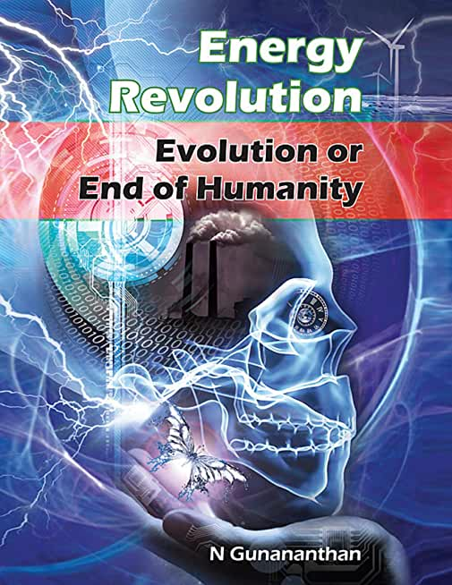 Energy Revolution: Evolution or End of Humanity (English Edition)