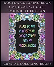 Doctor Coloring Book ( Medical School ) Midnight Edition: 30 Student At Med School Stress Relief Coloring Pages, Each Page Within This Great Coloring ... Pattern On A Black Background. (Volume 26)