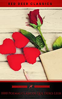 1000 Poemas Clásicos Que Debes Leer (Spanish Edition)