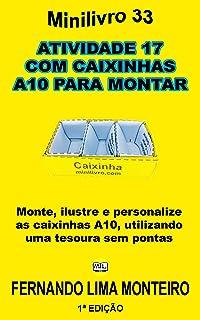ATIVIDADE 17  COM CAIXINHAS  A10 PARA MONTAR: Monte, ilustre e personalize as caixinhas A10, utilizando uma tesoura sem po...
