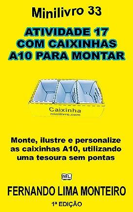 ATIVIDADE 17  COM CAIXINHAS  A10 PARA MONTAR: Monte, ilustre e personalize as caixinhas A10, utilizando uma tesoura sem pontas (MINILIVRO E CAIXIINHA PARA MONTAR) (Portuguese Edition)