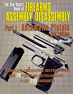 The Gun Digest Book of Firearms Assembly/disassembly: Pt. 1: Automatic Pistols