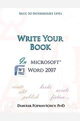 Write Your Book in Microsoft Word 2007 (non-scientific) Kindle Edition