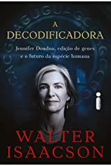 A Decodificadora: Jennifer Doudna, Edição de Genes e o Futuro da Espécie Humana (Portuguese Edition) Kindle Edition