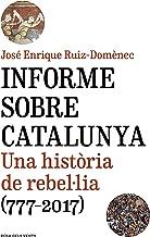 Informe sobre Catalunya: Una història de rebel·lia (777-2017) (Divulgació)