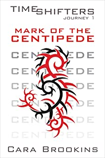 Mark of the Centipede  (Time Shifters  Book 1)