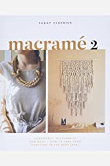 Macramé 2: Homewares, Accessories and More – How to Take Your Knotting to the Next Level Paperback