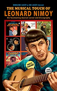 The Musical Touch of Leonard Nimoy: His fascinating musical career and discography