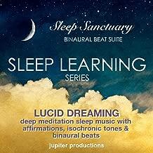 Lucid Dreaming Sleep Learning: Deep Meditation Sleep Music With Affirmations, Isochronic Tones & Binaural Beats