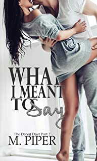 What I Meant To Say (Deceit Duet Book 2)