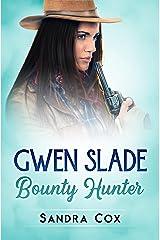 GWEN SLADE, BOUNTY HUNTER Kindle Edition