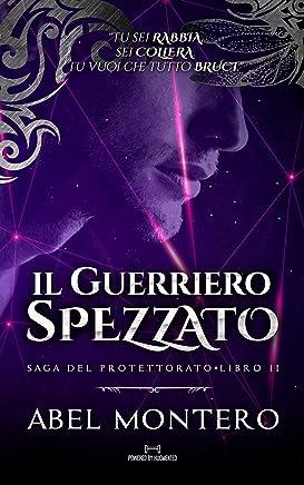 Il Guerriero Spezzato (Saga del Protettorato - Libro II)