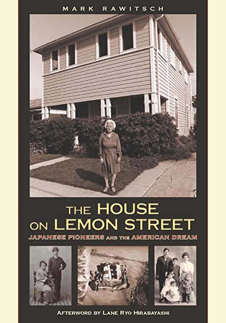The House on Lemon Street: Japanese Pioneers and the American Dream (Nikkei in the Americas) (English Edition)