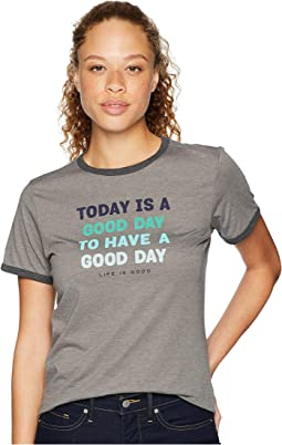 Today is a Good Day Ringer Cool T-Shirt
