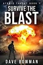 Survive the Blast: A Post-Apocalyptic Survival Thriller (Atomic Threat Book 1)
