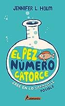 El pez número catorce (Spanish Edition)