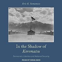 In the Shadow of Korematsu: Democratic Liberties and National Security
