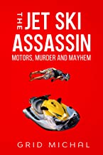 The Jet Ski Assassin: Motors, Murder and Mayhem