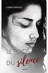 Le poids du silence: L'amour peut-il surmonter le plus terrible des secrets? Format Kindle