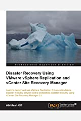 Disaster Recovery Using VMware vSphere Replication and vCenter Site Recovery Manager Kindle Edition
