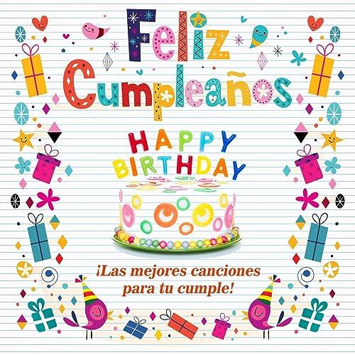 Feliz Cumpleaños (Las Mejores Canciones para Tu Cumple) by ...