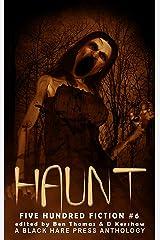 Haunt: A Supernatural Anthology (Five Hundred Fiction Book 6) Kindle Edition