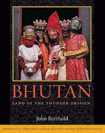Bhutan: Land of the Thunder Dragon (English Edition)